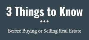 What to Know Before Buying or Selling Real Estate